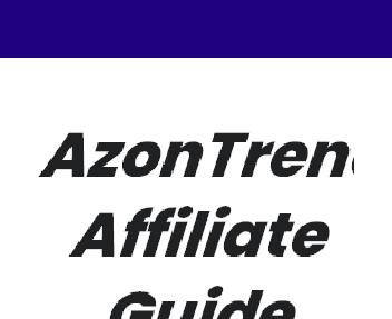 AzonTrends Affiliate Guide Coupon Codes