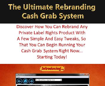 The Ultimate Rebranding Cash Grab System Video Training Software discount code