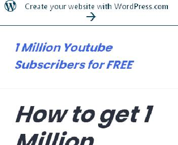 How to get Free 1 Million Youtube Subscribers discount code