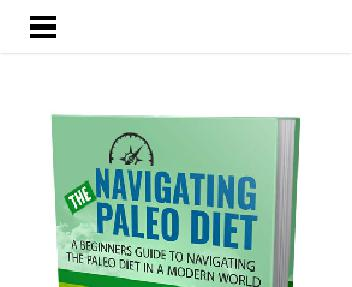 Navigating The Paleo Diet In A Modern World Coupon Codes
